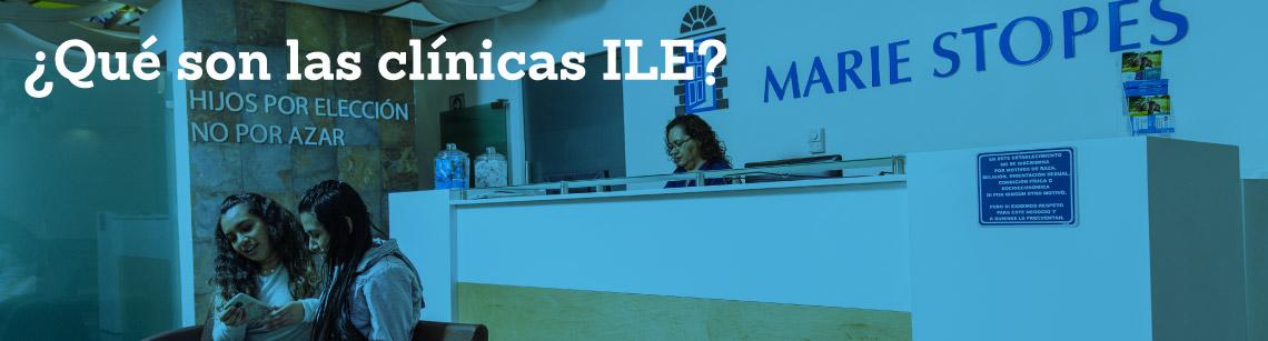 ¿Qué son las clínicas ILE?